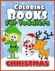 Coloring Books for Toddlers: Christmas Coloring Books for Kids Age 1-3, 2-4, 3-5, Boys or Girls, Fun Early Childhood Children, Preschool Prep Activ Cover Image
