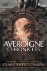 The Averoigne Chronicles: The Complete Averoigne Stories of Clark Ashton Smith Cover Image