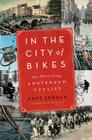 In the City of Bikes: The Story of the Amsterdam Cyclist Cover Image