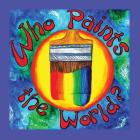Who Paints the World Cover Image