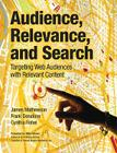 Audience, Relevance, and Search: Targeting Web Audiences with Relevant Content Cover Image