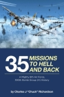 35 Missions to Hell and Back: A Mighty 8th Air Force, 390th Bomb Group (H) History Cover Image