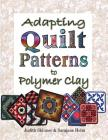 Adapting Quilt Patterns to Polymer Clay Cover Image