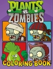 Plants vs Zombies Coloring Book: Great 31 Illustrations for Kids (2020) Cover Image