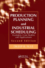 Production Planning and Industrial Scheduling: Examples, Case Studies and Applications Cover Image