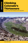 Climbing Colorado's Thirteeners: The Best Hikes and Scrambles Over 13,000 Feet (Climbing Mountains) Cover Image