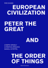 Fari Shams: European Civilization, Peter the Great, and the Order of Things Cover Image