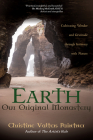 Earth, Our Original Monastery: Cultivating Wonder and Gratitude Through Intimacy with Nature Cover Image