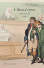 Habeas Corpus: From England to Empire Cover Image