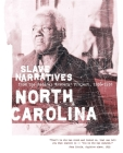 North Carolina Slave Narratives: Slave Narratives from the Federal Writers' Project 1936-1938 Cover Image