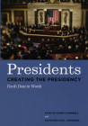 Presidents Creating the Presidency: Deeds Done in Words Cover Image
