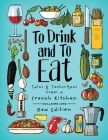 To Drink and To Eat: New Edition Cover Image