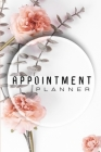 Appointment Planner: The Best Appointment Planner / 2021 Planner For Women And Men. Ideal Planner 2021 For Adults And Daily Planner 2021 Fo Cover Image