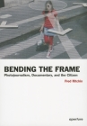 Bending the Frame: Photojournalism, Documentary, and the Citizen Cover Image