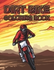 Dirt Bike Coloring Book: Motocross Action Motorcycle Dirtbike Coloring Books For Kids Teens & Adults Cover Image