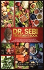 Dr. Sebi's Treatment Book: Dr. Sebi Treatment For Stds, Herpes, Hiv, Diabetes, Lupus, Hair Loss, Cancer, Kidney Stones, And Other Diseases. The U Cover Image