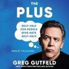 The Plus: Self-Help for People Who Hate Self-Help Cover Image