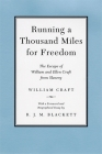Running a Thousand Miles for Freedom: The Escape of William and Ellen Craft from Slavery Cover Image