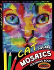 Cat Square Mosaics Coloring Book: Colorful Animals Coloring Pages Color by Number Puzzle Cover Image