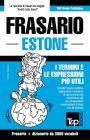 Frasario Italiano-Estone e vocabolario tematico da 3000 vocaboli Cover Image