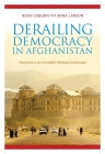 Derailing Democracy in Afghanistan: Elections in an Unstable Political Landscape Cover Image