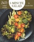 365 Unique 5-Minute Salad Recipes: A 5-Minute Salad Cookbook that Novice can Cook Cover Image