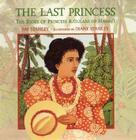 The Last Princess: The Story of Princess Ka'iulani of Hawai'i Cover Image