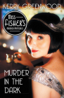 Murder in the Dark (Phryne Fisher Mysteries #16) Cover Image