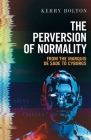 The Perversion of Normality: From the Marquis de Sade to Cyborgs Cover Image