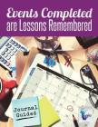 Events Completed are Lessons Remembered - Journal Guided Cover Image