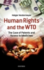 Human Rights and the WTO: The Case of Patents and Access to Medicines (International Economic Law) Cover Image