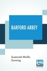 Barford Abbey: A Novel, In A Series Of Letters. (Complete Edition Of Volumes, Vol. I. - Vol. II.) Cover Image