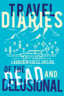 Travel Diaries of the Dead and Delusional Cover Image