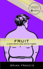 Fruit: A Novel about a Boy and His Nipples Cover Image