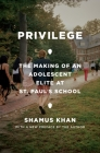 Privilege: The Making of an Adolescent Elite at St. Paul's School Cover Image