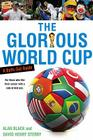 The Glorious World Cup: A Fanatic's Guide Cover Image