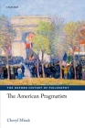 The American Pragmatists (Oxford History of Philosophy) Cover Image