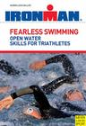 Fearless Swimming for Triathletes: Improve Your Open Water Skills Cover Image