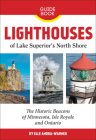 Lighthouses of Lake Superior's North Shore: The Historic Beacons of Minnesota, Isle Royale and Ontario Cover Image