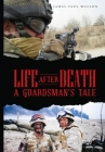 Life After Death - A Guardsman's Tale Cover Image