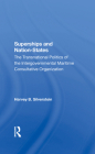 Superships and Nationstates: The Transnational Politics of the Intergovernmental Maritime Consultative Organization Cover Image
