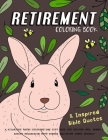 Retirement Coloring Book - A Hilarious Happy Coloring Gag Gift Book for Retired Men, Women & Adults Relaxation with Stress Relieving Funny Animals and Cover Image