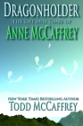 Dragonholder: The Life And Times of Anne McCaffrey Cover Image