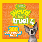 Weird But True! 4: 300 Outrageous Facts Cover Image