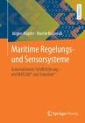 Maritime Regelungs- Und Sensorsysteme: Automatisierte Schiffsführung - Mit Matlab(r) Und Simulink(r) Cover Image