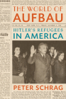 The World of Aufbau: Hitler's Refugees in America Cover Image