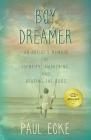 Boy Dreamer: An Artist's Memoir of Identity, Awakening, and Beating the Odds Cover Image