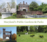 Maryland's Public Gardens & Parks Cover Image