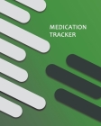 Medication Tracker: Large Print - Daily Medicine Tracker Notebook- Undated Personal Medication Organizer Cover Image