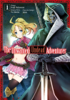 The Unwanted Undead Adventurer (Manga): Volume 1 Cover Image